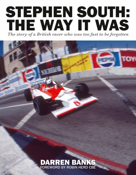 Stephen South: The Way it was #2# The story of a British racer who was too fast to be forgotten