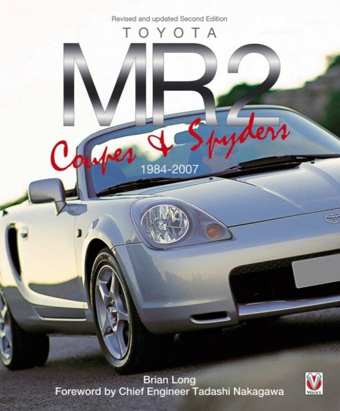 Toyota MR2 Coupés & Spyders 1984-2007 #2# Revised & updated Second Edition