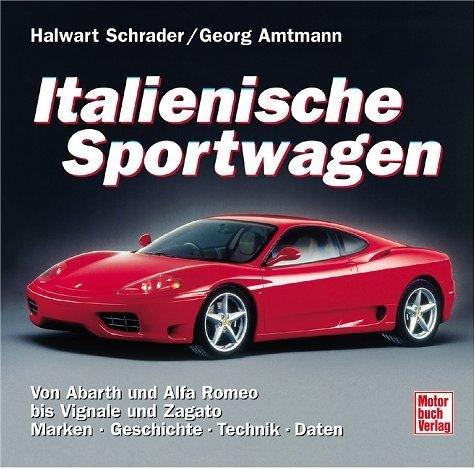 Italienische Sportwagen — Von Abarth und Alfa Romeo bis Vignale und Zagato