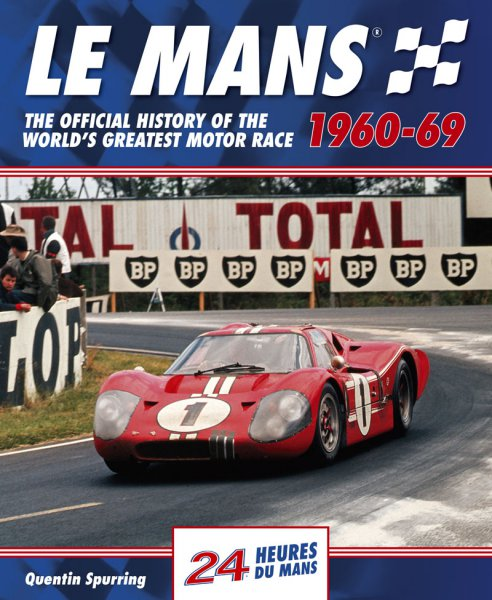 Le Mans 24 Hours · 1960-69 #2# The official history of the world's greatest motor race