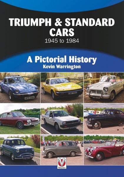 Triumph & Standard Cars 1945 to 1984 — A Pictorial History