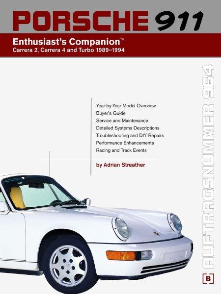 Porsche 911 (964) · Enthusiast's Companion — Carrera 2, Carrera 4 and Turbo 1989-1994