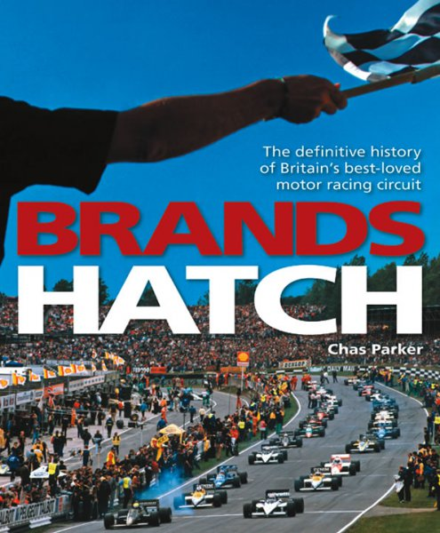 Brands Hatch #2# The definitive history of Britain's best-loved motor racing circuit