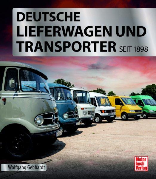Deutsche Lieferwagen und Transporter — seit 1898