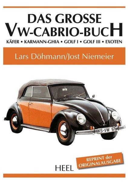 Das grosse VW-Cabrio-Buch #2# Käfer · Karmann-Ghia · Golf I · Golf III · Exoten