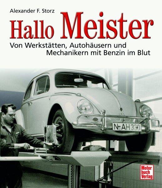 Hallo Meister #2# Von Werkstätten, Autohäusern und Mechanikern mit Benzin im Blut