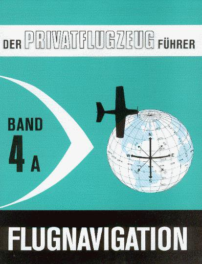 Flugnavigation #2# Der Privatflugzeug-Führer Band 4A