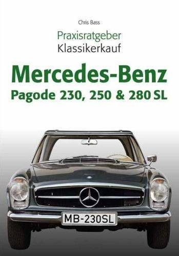 Mercedes-Benz Pagode 230, 250 & 280 SL (W113) #2# Praxisratgeber Klassikerkauf