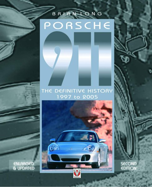 Porsche 911 · 1997 to 2005 — The Definitive History