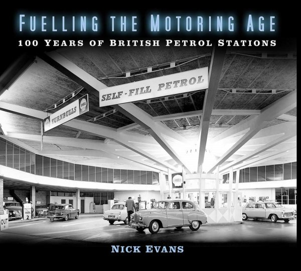 Fuelling the Motoring Age — 100 Years of British Petrol Stations