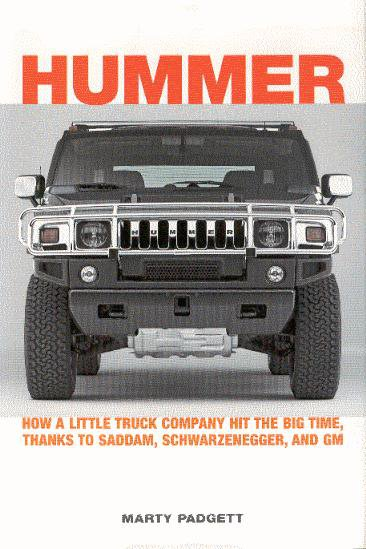 Hummer #2# How a little Truck Company hit the big time, thanks to Saddam, Schwarzenegger and GM