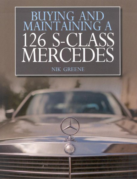 Buying and Maintaining a W126 S-Class Mercedes — Mercedes-Benz W126 · 1979-1991