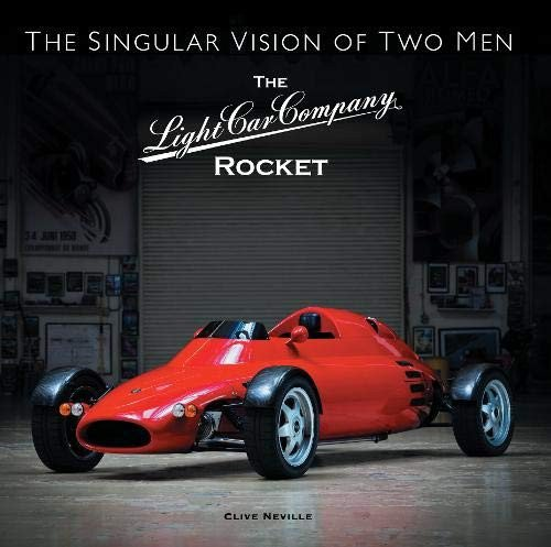 The Light Car Company Rocket #2# The Singular Vision of Two Men