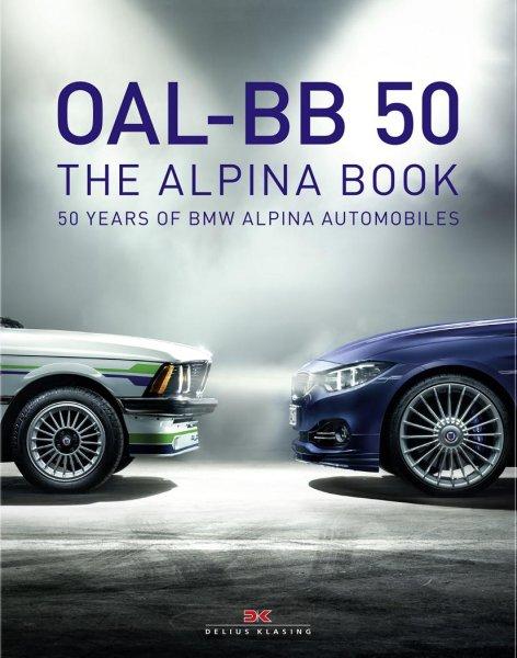 OAL-BB 50 · The ALPINA Book — 50 Jahre BMW ALPINA Automobile