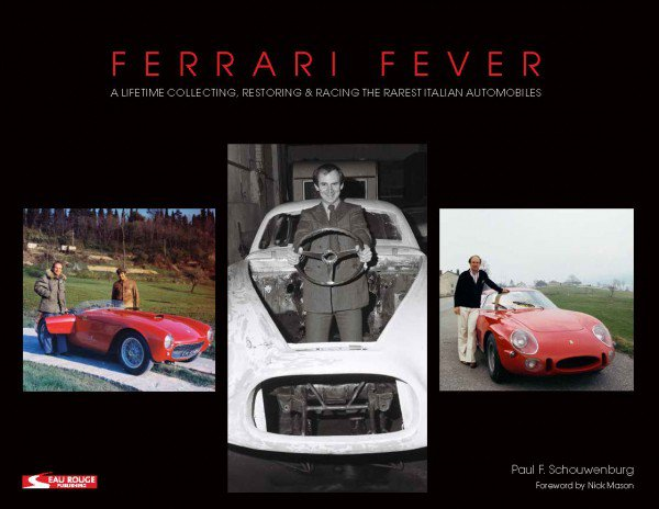 Ferrari Fever #2# A lifetime collecting, restoring & racing the rarest Italian automobiles