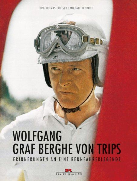 Wolfgang Graf Berghe von Trips #2# Erinnerungen an eine Rennfahrerlegende
