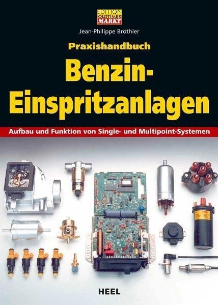 Benzin-Einspritzanlagen · Praxishandbuch #2# Aufbau und Funktion von Single- & Multipoint-Systemen