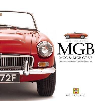 MGB, MGC & MGB GT V8 #2# A celebration of Britain's best-loved sports car