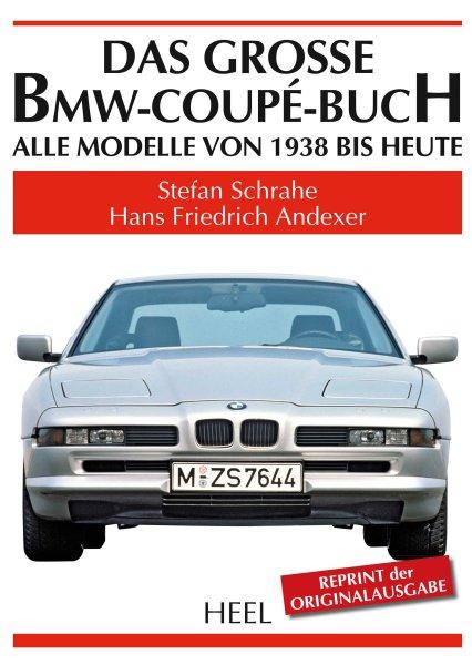 Das grosse BMW-Coupé-Buch #2# Reprint der Originalausgabe