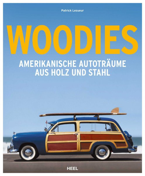 Woodies #2# Amerikanische Autoträume aus Holz und Stahl