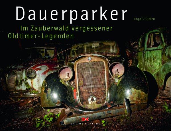 Dauerparker — Im Zauberwald vergessener Oldtimer-Legenden