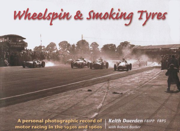 Wheelspin & Smoking Tyres — A personal photographic record of motor racing in the 1950s and 1960s