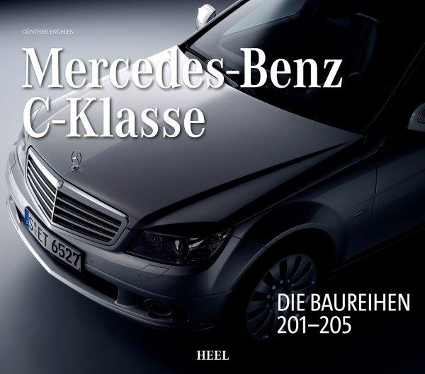 Mercedces-Benz C-Klasse — Die Baureihen 201-205 (W201 W202 W203 W204 W205)