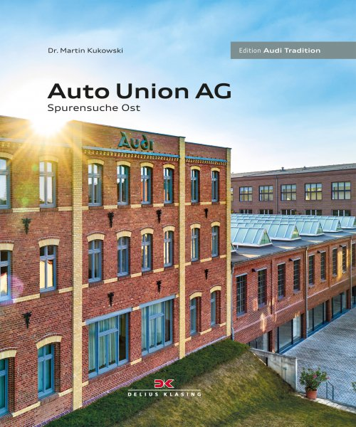 Auto Union AG #2# Spurensuche Ost