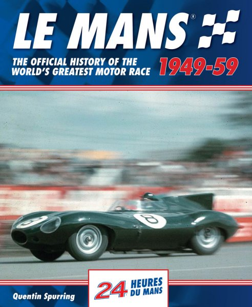 Le Mans 24 Hours · 1949-59 #2# The official history of the world's greatest motor race