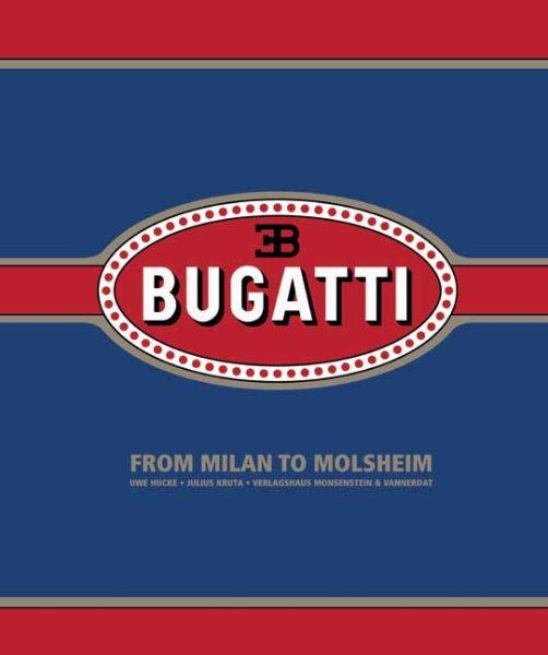 Bugatti — From Milan to Molsheim