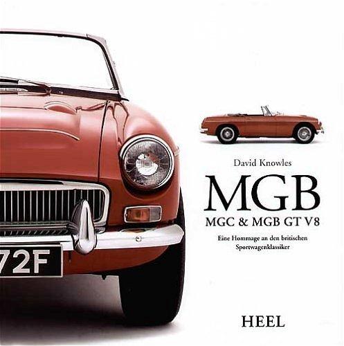 MGB, MGC & MGB GT V8 #2# Eine Hommage an den britischen Sportwagenklassiker