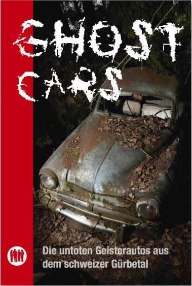 Ghost Cars - Quartett — Die untoten Geisterautos aus dem Schweizer Gürbetal