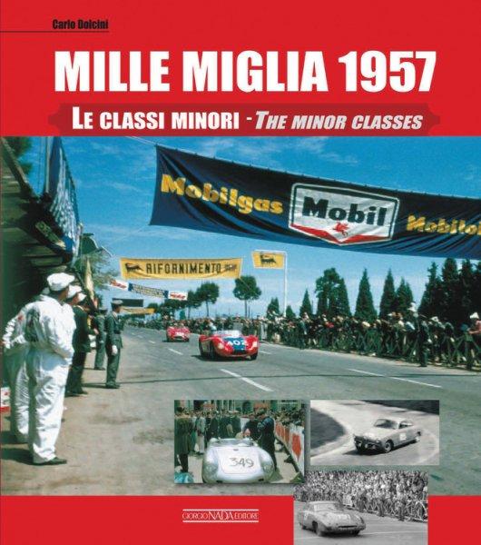 Mille Miglia 1957 #2# The Minor Classes · Le Classi Minori