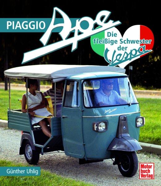 Piaggio Ape — Die fleißige Schwester der Vespa