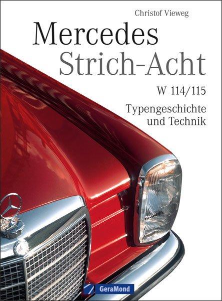 Mercedes Strich-Acht W114/W115 #2# Typengeschichte und Technik