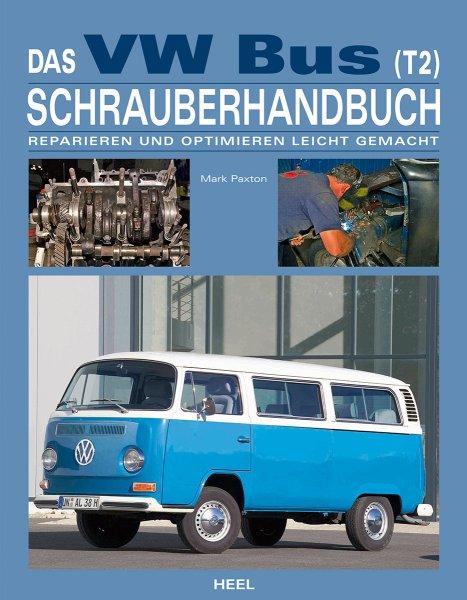 VW Bus (T2) Schrauberhandbuch #2# Reparieren und Optimieren leicht gemacht