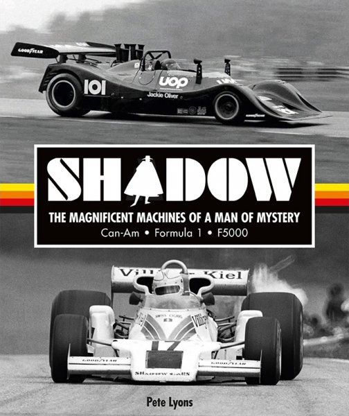 Shadow · The Magnificent Machines of a Man of Mystery — Can-Am · Formula 1 · F5000