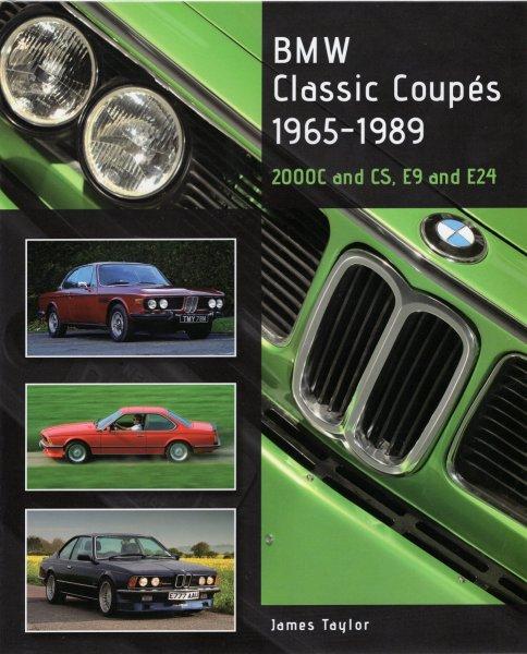BMW Classic Coupés 1965-1989 #2# 2000C and CS, E9 and E24