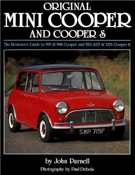 Original Mini Cooper and Cooper S — Restorer's Guide to 997/998 Cooper & 970/1071/1275 Cooper S