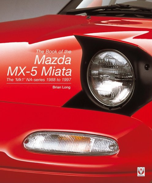 The Book of the Mazda MX-5 Miata — The Mk1 NA-series 1988-1997