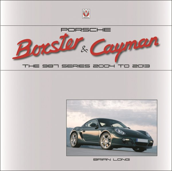 Porsche Boxster & Cayman #2# The 987 Series · 2004 to 2013