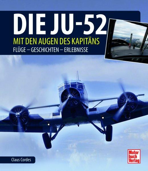 Die Ju 52 mit den Augen des Kapitäns — Flüge · Geschichten · Erlebnisse