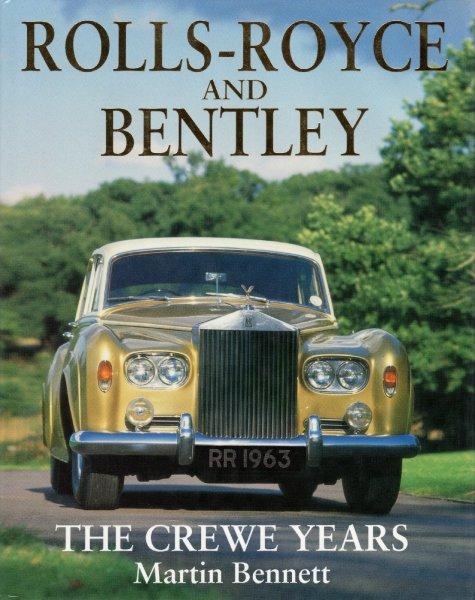 Rolls-Royce & Bentley #2# The Crewe Years