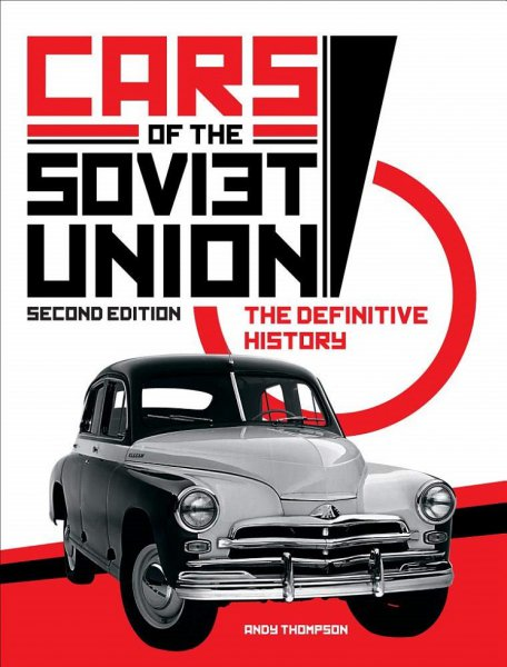 Cars of the Soviet Union — The definitive history (2nd edition)