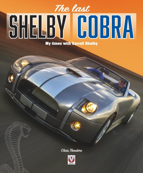 The last Shelby Cobra — My times with Carroll Shelby