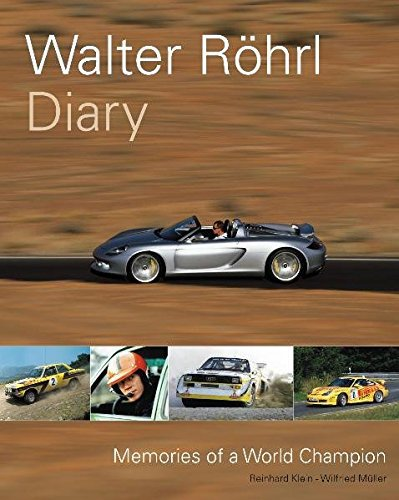 Walter Röhrl · Diary #2# Memories of a World Champion