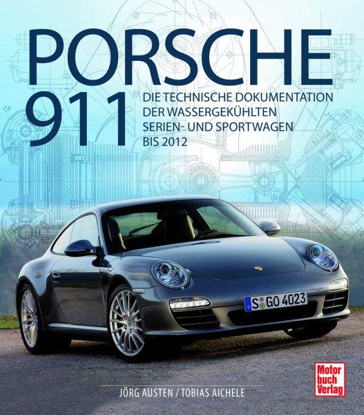 Porsche 911 #2# Die technische Dokumentation der wassergekühlten Serien- und Sportwagen bis 2012