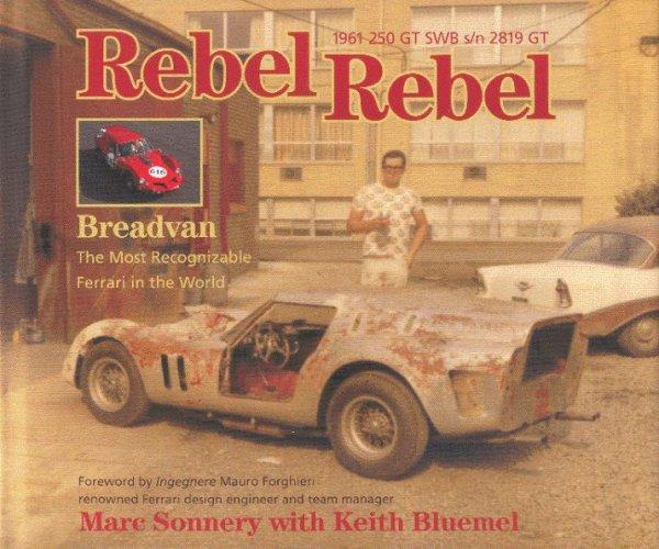 Rebel Rebel · Breadvan — 1961 Ferrari 250 GT SWB s/n 2819 GT