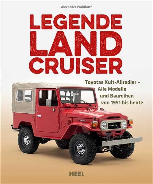 Legende Land Cruiser — Toyota's Kult-Allradler · Alle Modelle und Baureihen von 1951 bis heute