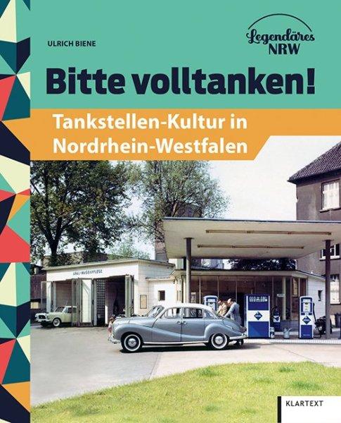 Bitte volltanken! #2# Tankstellen-Kultur in Nordrhein-Westfalen